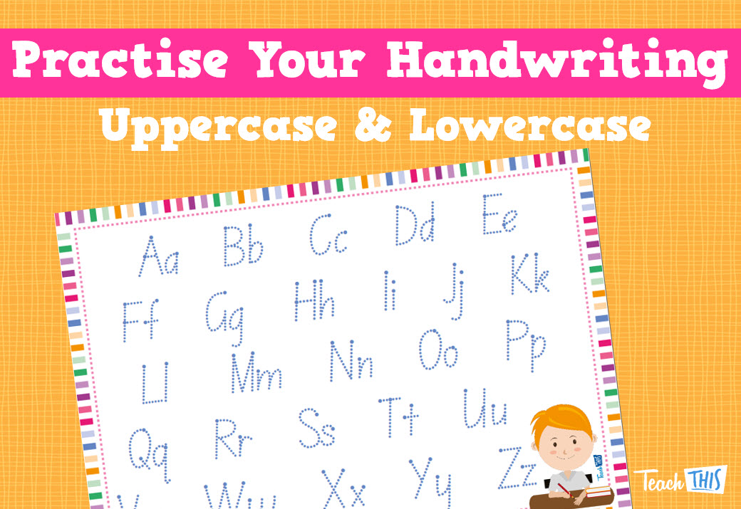 Practise Your Handwriting - Uppercase & Lowercase | Creating Texts ...