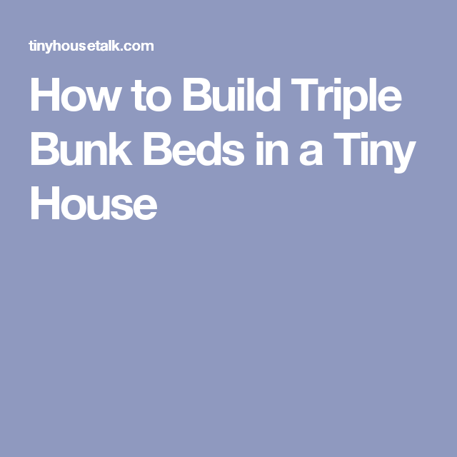 Terrific Triple Bunk Bed Tiny House On Wheels And Plans To Build Your Own Wiring Digital Resources Funapmognl