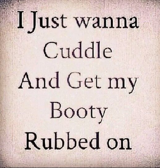 I Want To Cuddle With You Quotes: Cuddles And Rubs..