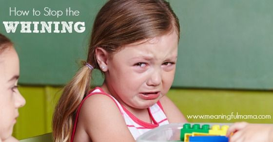 How to Stop the Whining and Crying in Kids | Kids ...