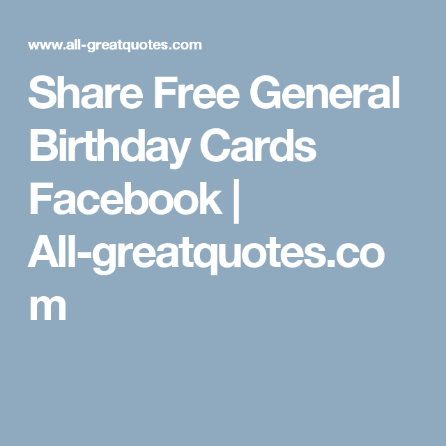 Share Free General Birthday Cards Facebook