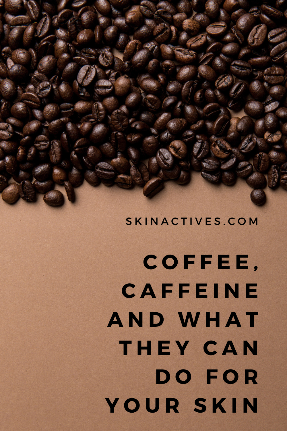 Caffeine Coffee And What They Can Do For Your Skin Skin Actives In 2020 Skin Skin Active Caffeine