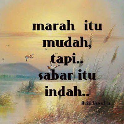 Madah Bicara 109 Marah Dan Sabar Quotes Indonesia Islamic