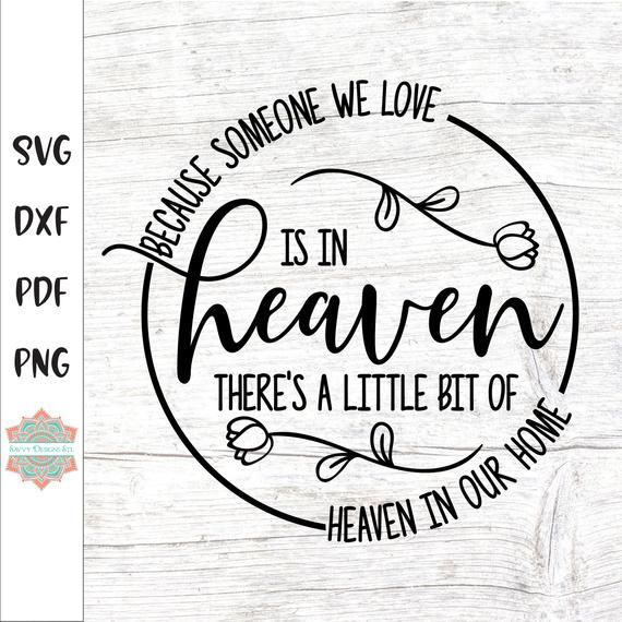 Download 26+ Because Someone We Love Is In Heaven Svg Ornament PNG ...