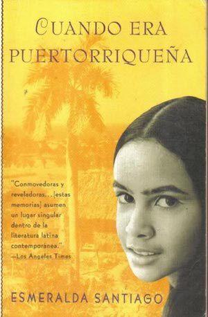 5 libros imprescindibles  de escritores latino-estadounidenses: Cuando era puertorriqueña, de Esmeralda Santiago