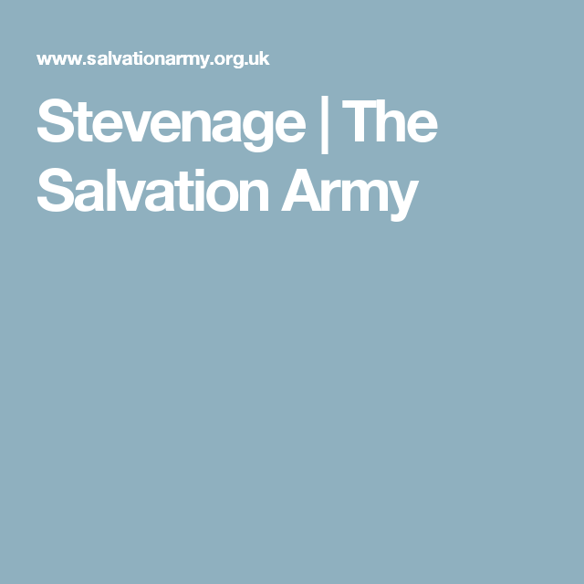 Stevenage The Salvation Army 07770 168 828 190 Bedwell Crescent Stevenage Sg1 1ne United Kingdom Stevenage Salvation Army Army