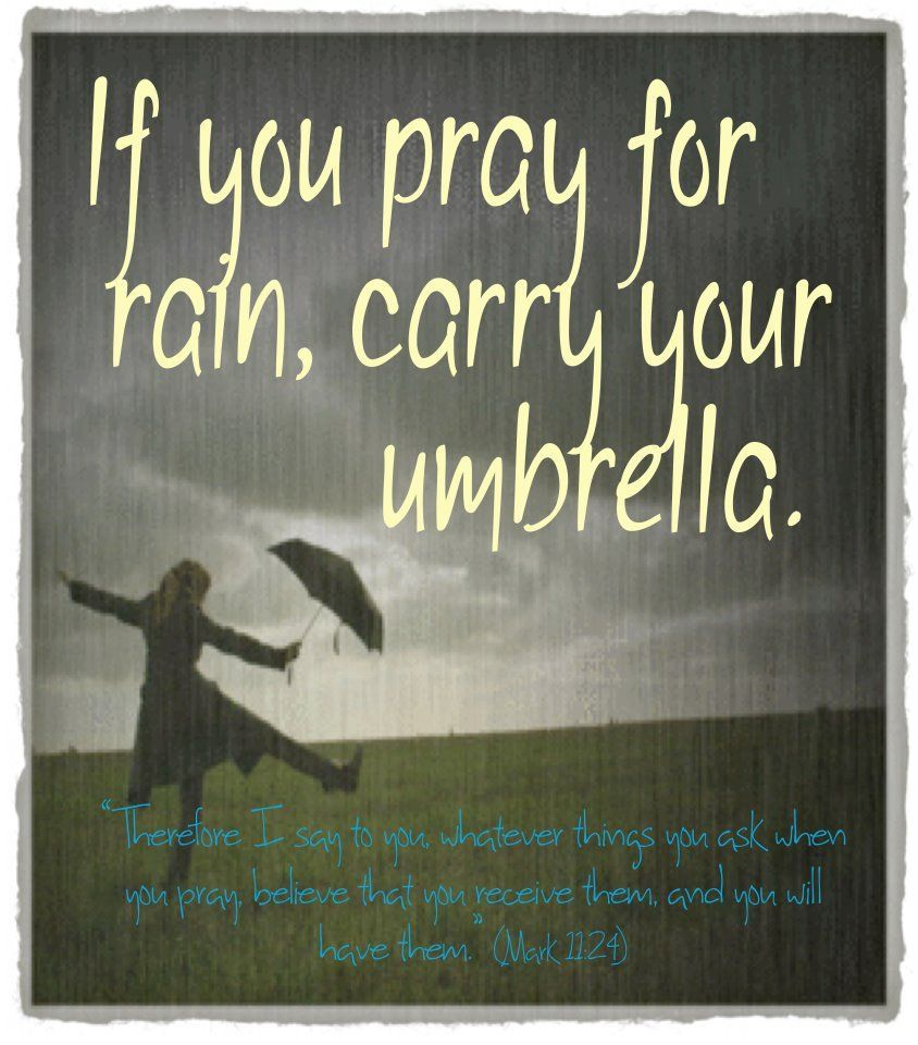 Image result for dont pray for rain and not carry an