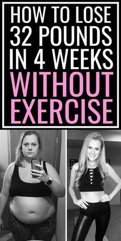 HOW TO LOSE 32 POUNDS IN 4 WEEKS WITHOUT EXERCISE