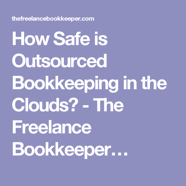how safe is outsourced bookkeeping in the clouds the freelance bookkeeper - Freelance Bookkeeper