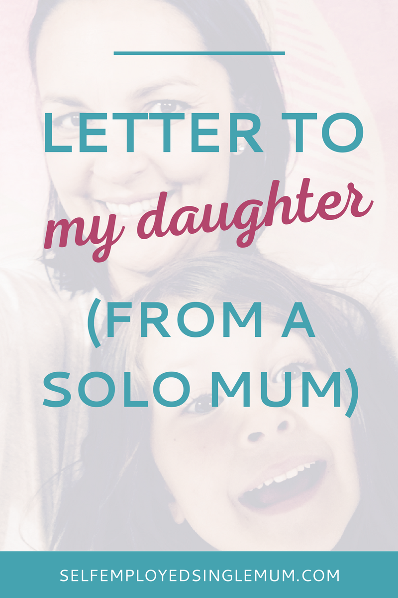 A Letter To My Daughter    Parents Single Mum And Single