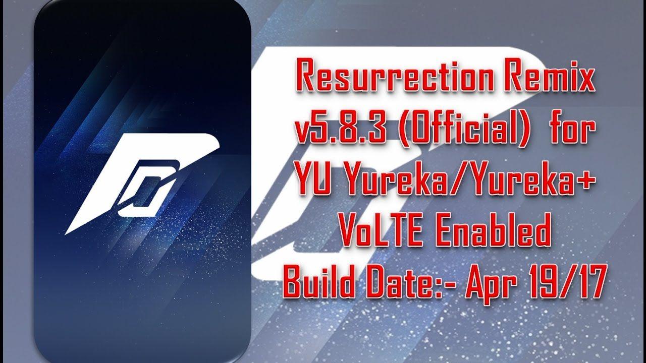 Resurrection Remix v5.8.3 (Official) for YU Yureka/Yureka+ VoLTE Build d... (With images) | Remix