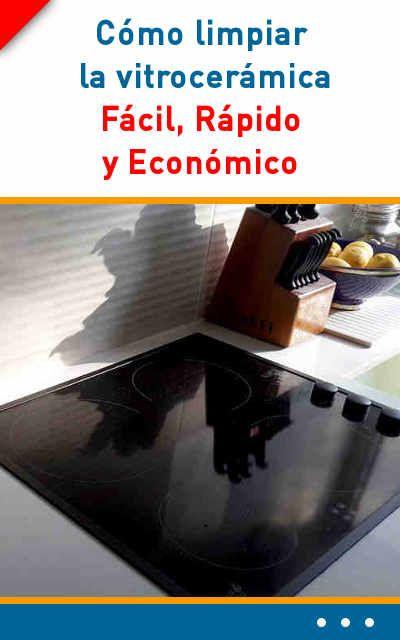 Cómo limpiar la vitrocerámica Fácil, Rápido y Económico | Económicas ...