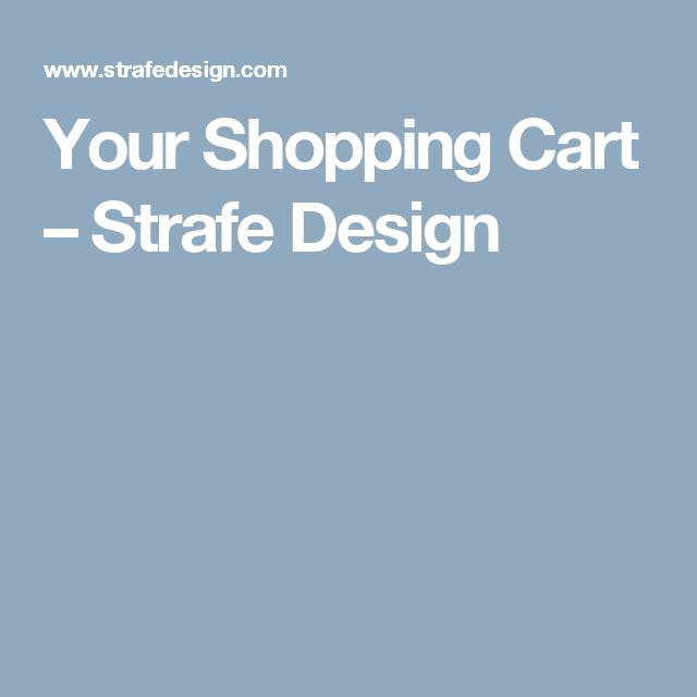 Your Shopping Cart                      – Strafe Design
