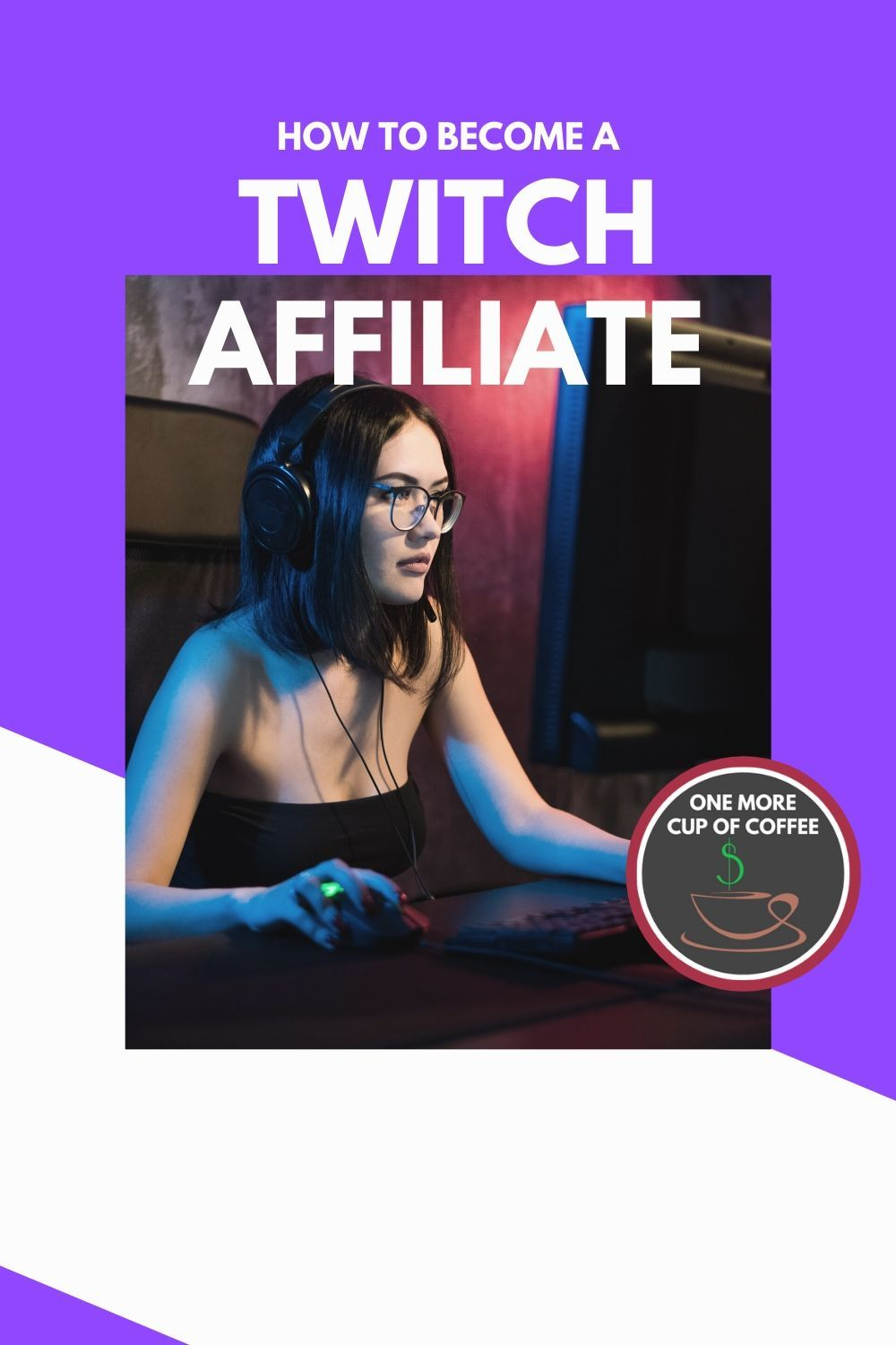 How To Become A Twitch Affiliate Affiliate Partner How To Become Twitch