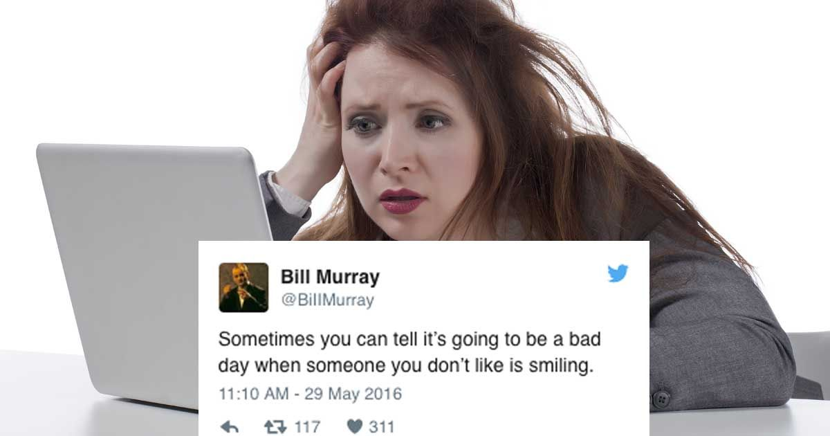 21 hilariously grouchy tweets from people having just as ...