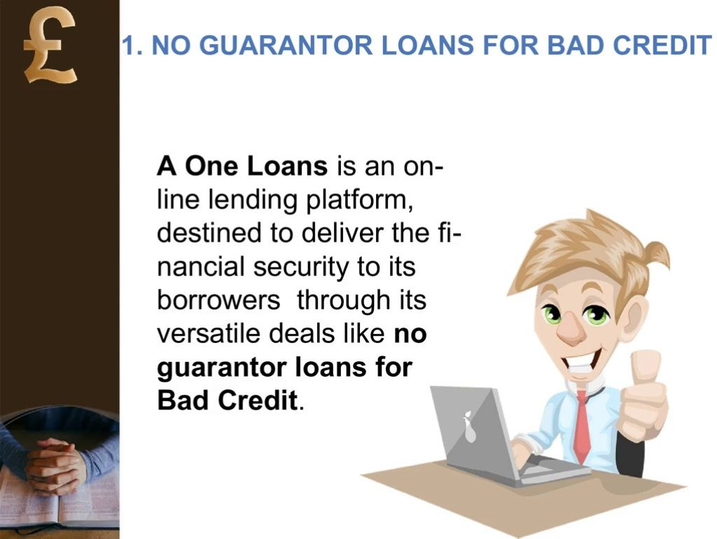 Pin By A One Loans On Loans For Bad Credit No Guarantor Needed Loan Guaranteed Loan Loans For Bad Credit