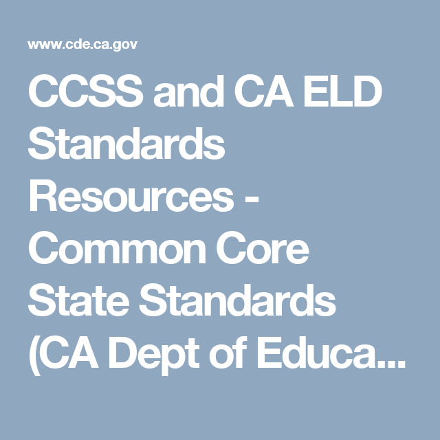 CCSS and CA ELD Standards Resources - Common Core State