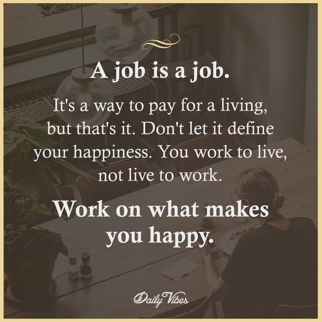 Work On What Makes You Happy