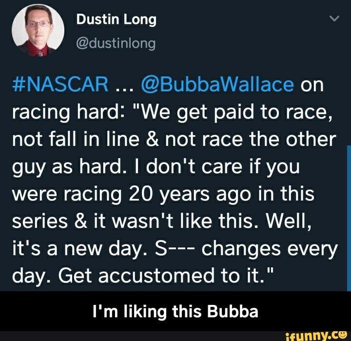 Meme memes cYEKWwo17 — iFunny @BubbaWallace on racing hard: