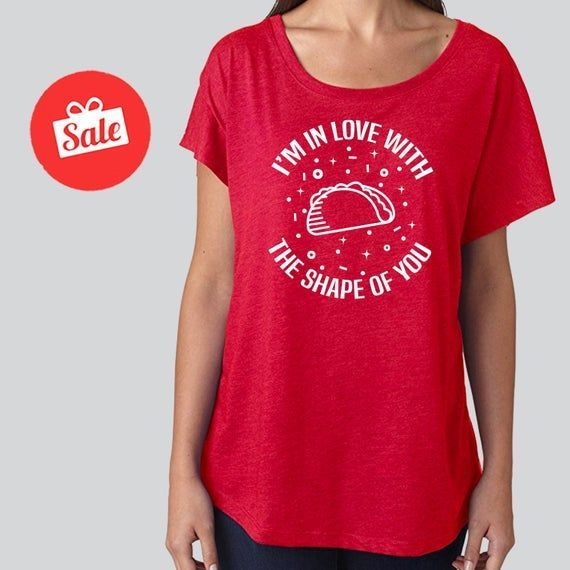 I'm Inlove with the Shape of You Slouchy Dolman Shirt. Off the Shoulder Funny Taco Tuesday Shirt. Taco Shirt. Hangry Shirt #tacotuesdayhumor I'm Inlove with the Shape of You Slouchy Dolman Shirt. Off the Shoulder Funny Taco Tuesday Shirt. Ta #tacotuesdayhumor