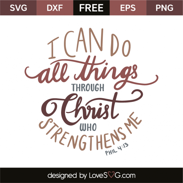 I can do all things through Christ who strengthens me | a ...