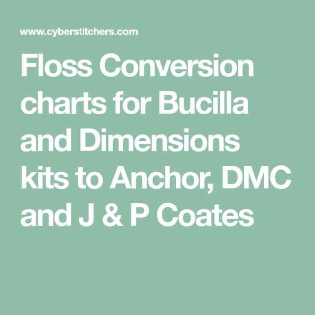 Floss Conversion Charts For Bucilla And Dimensions Kits To Anchor Dmc And J P Coates Floss Conversion Chart Bucilla