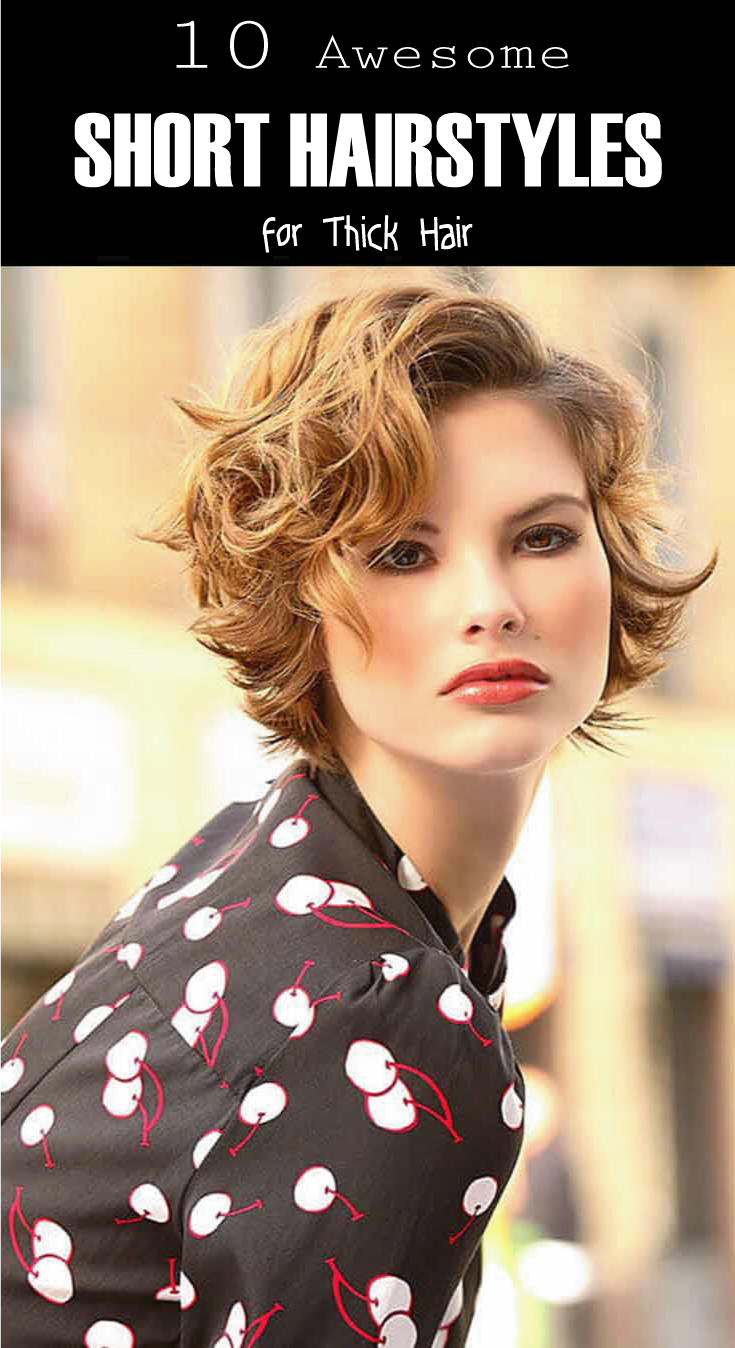 10 New Short Hairstyles for Thick Hair, Women Haircut Ideas
