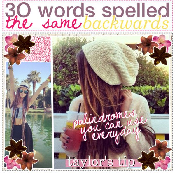 3O words spelled the same backwards -tay