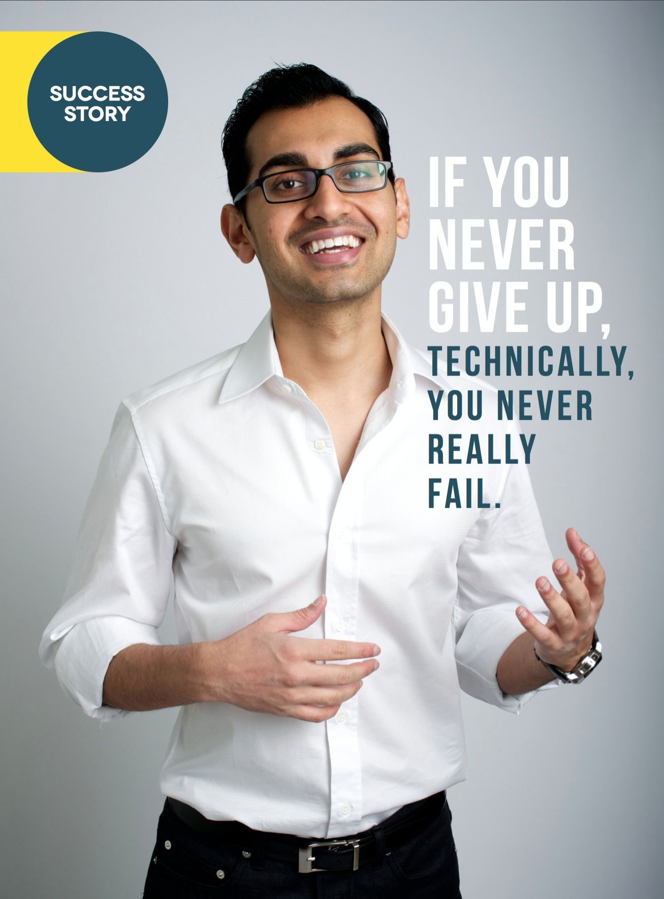 """""""If you never give up, technically you never really fail"""" - Interviewee Neil Patel   (For a FREE TRIAL to Foundr Magazine go to the link at the top of the page under the board description)."""