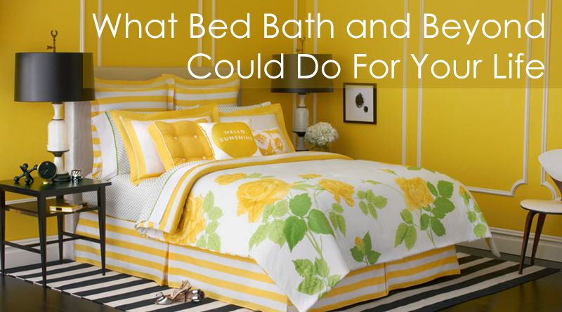What Bed Bath and Beyond Could Do For Your Life  Bedding    BedroomDecorating. What Bed Bath and Beyond Could Do For Your Life  Bedding