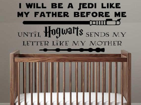 Star Wars Hogwarts Harry Potter Nursery Decal I Will Be A Jedi Like My Father Before Me Until Harry Potter Nursery Harry Potter Baby Nursery Harry Potter Mom