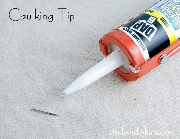 Creations By Kara Diy Caulking Tip How To Keep The Caulk In The End From Drying Out Caulking Tips Diy Diy Home Decor On A Budget