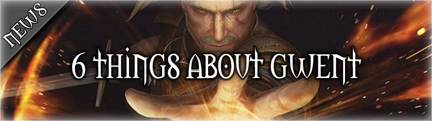 6 things you should know about playing gwent card games
