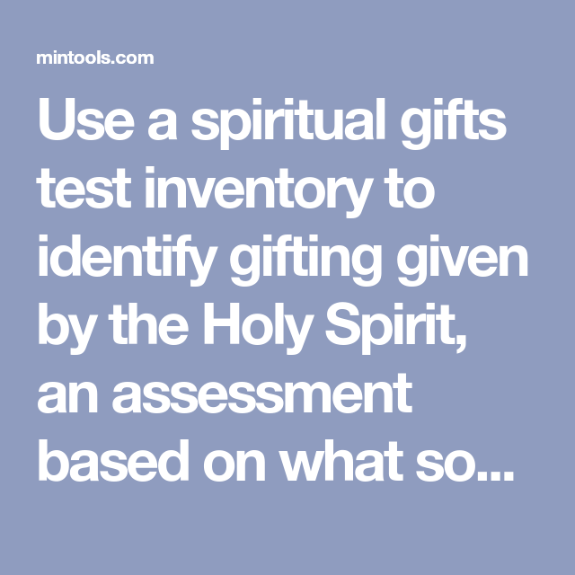 Use a spiritual gifts test inventory to identify gifting given by the Holy Spirit, an assessment based on what some call 7 motivational gifts in Romans ...