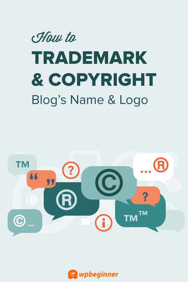 How To Trademark And Copyright Your Blog S Name Logo Trademark Business Name Name Logo Blog Names