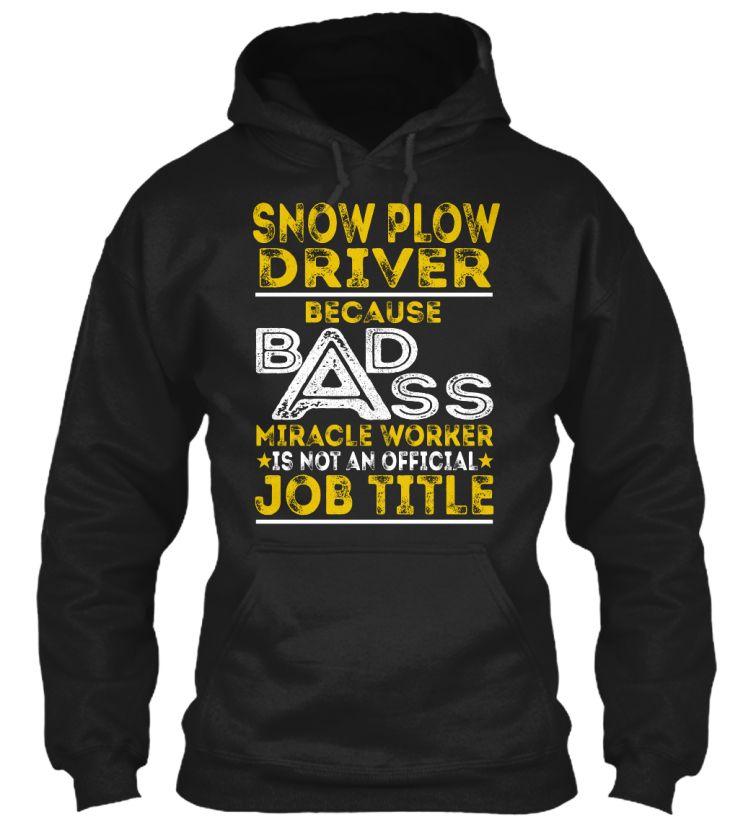 Snow Plow Driver - Badass #SnowPlowDriver