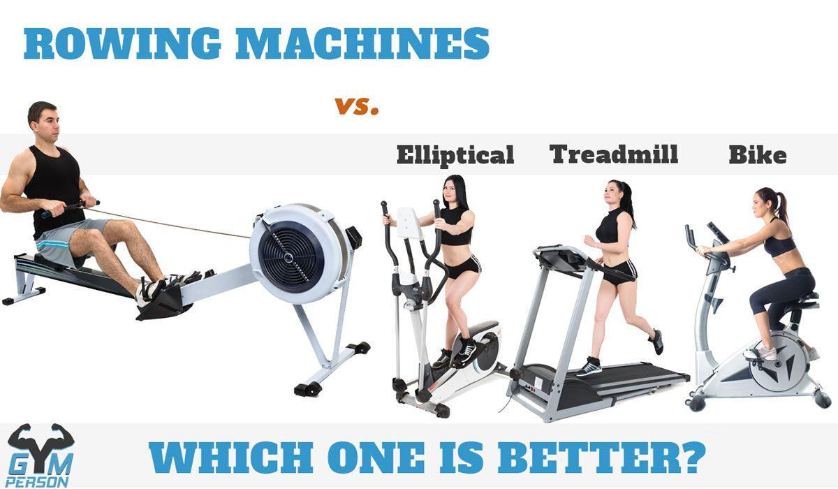 Rowing Machine Vs Elliptical Trainer Vs Treadmill Or Bike For Home Cardio Spor