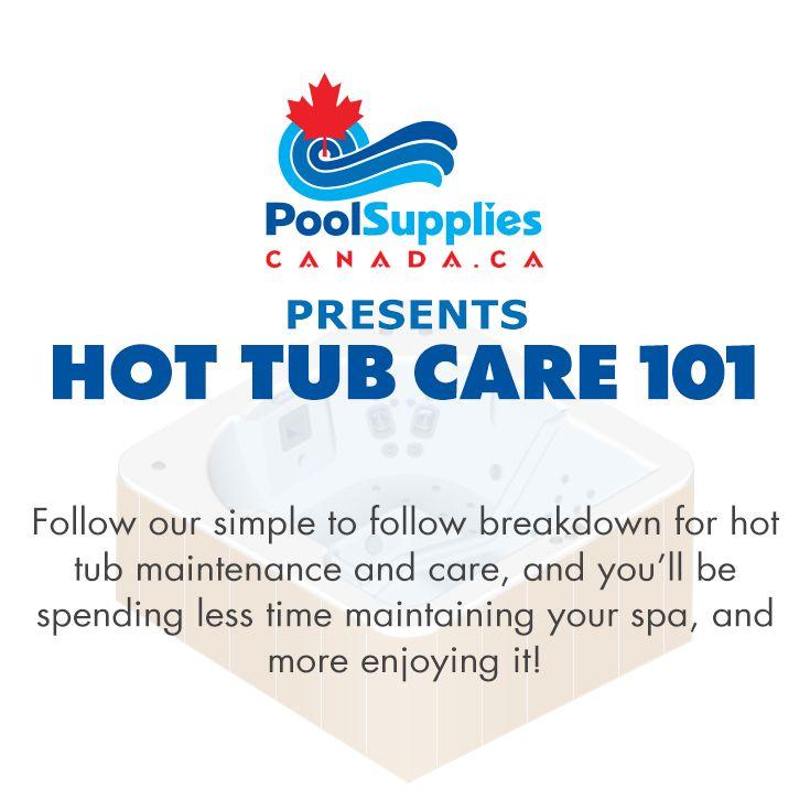 Hot Tub Care 101 Pool Supplies Tub Personal Care