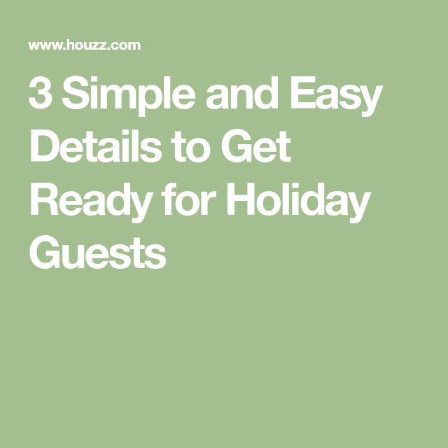 3 Simple and Easy Details to Get Ready for Holiday Guests