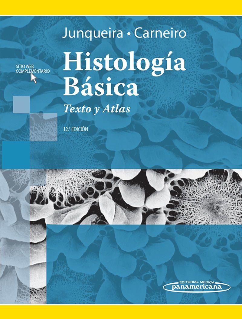 Histología básica : texto y atlas : 12a ed.\
