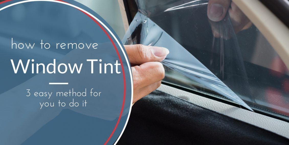 How to Remove Window Tint 3 Easy Methods You Should Know