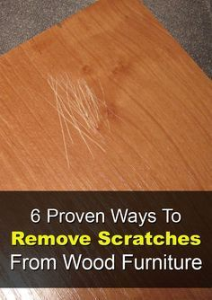6 proven ways to remove scratches from wood furniture | wood