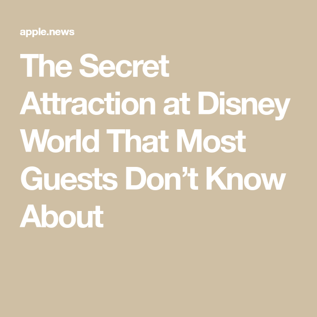 The Secret Attraction at Disney World That Most Guests Don