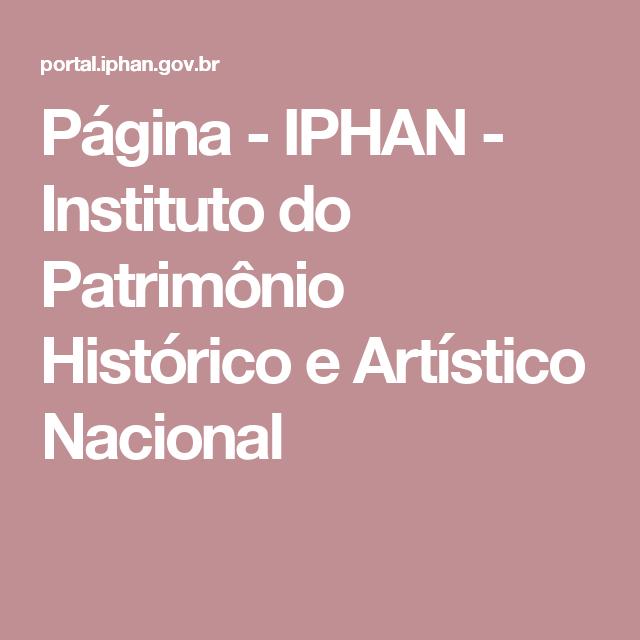 Página - IPHAN - Instituto do Patrimônio Histórico e Artístico Nacional
