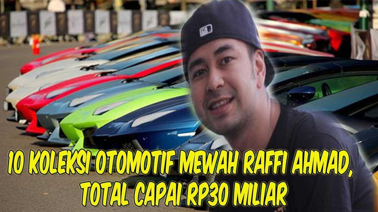 10 Koleksi Otomotif Mewah Raffi Ahmad Total Capai Rp30 Miliar