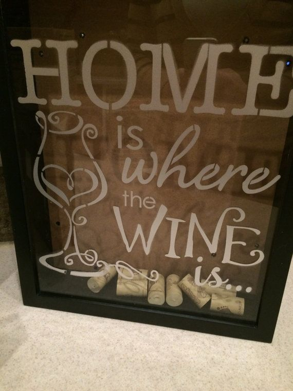 Shadow Box Wine Cork Holder Quote Says Home Is Where The Wine Is