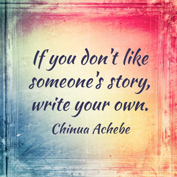 Chinua Achebe Quotes About Writing Your Own Story #motivationalquotes #quoteoftheday