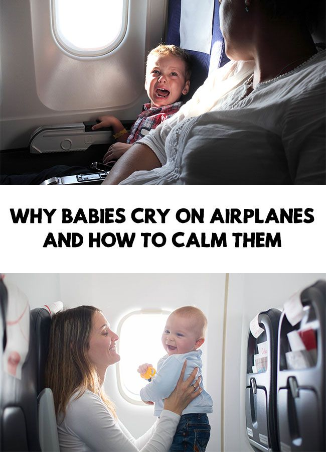 Why babies cry on airplanes and how to calm them ...