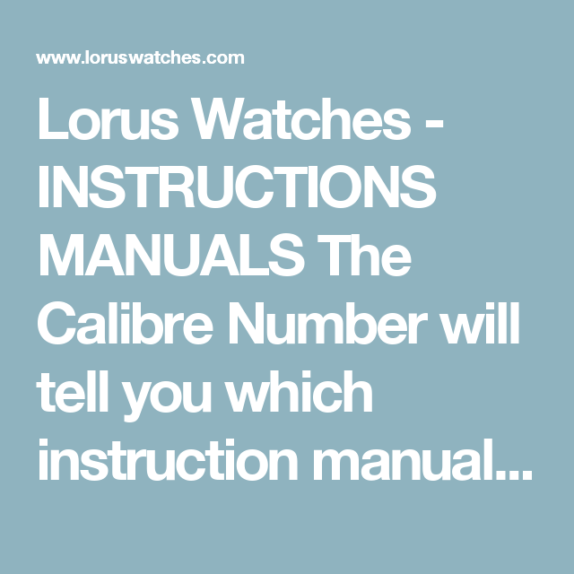 Lorus Watches Instructions Manuals The Calibre Number Will Tell You Which Instruction Manual You Need You Can Find This Instruction Told You So Recognition
