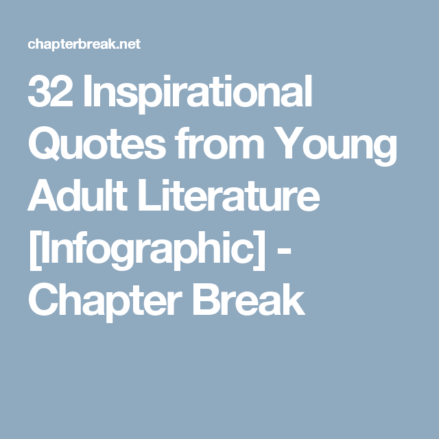 Inspirational Quotes For Young Adults Glamorous 32 Inspirational Quotes From Young Adult Literature Infographic